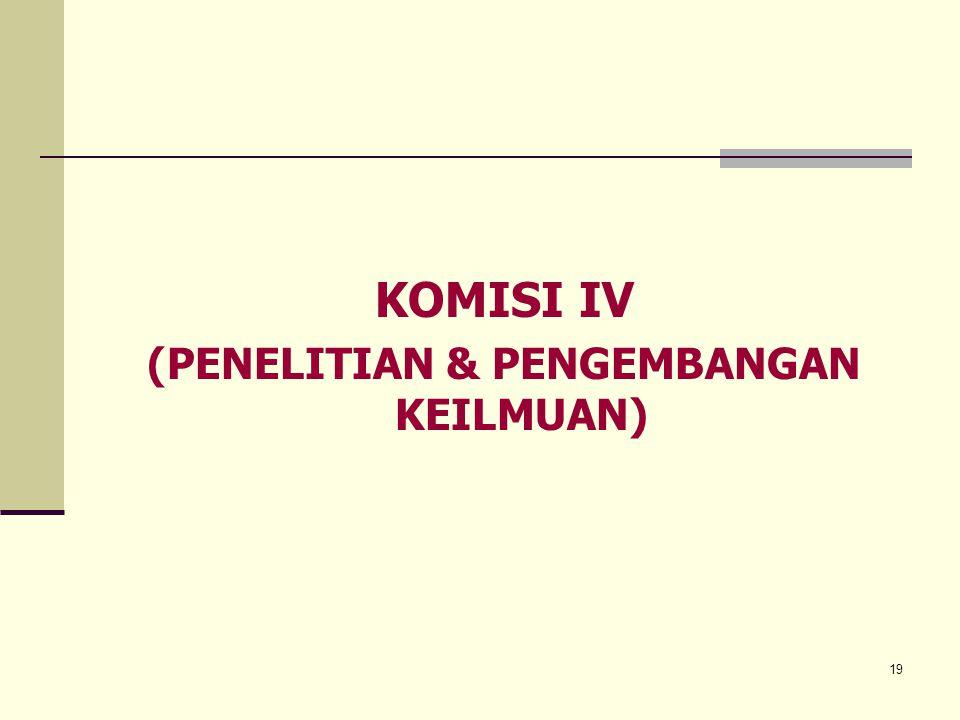 19 KOMISI IV (PENELITIAN & PENGEMBANGAN KEILMUAN)