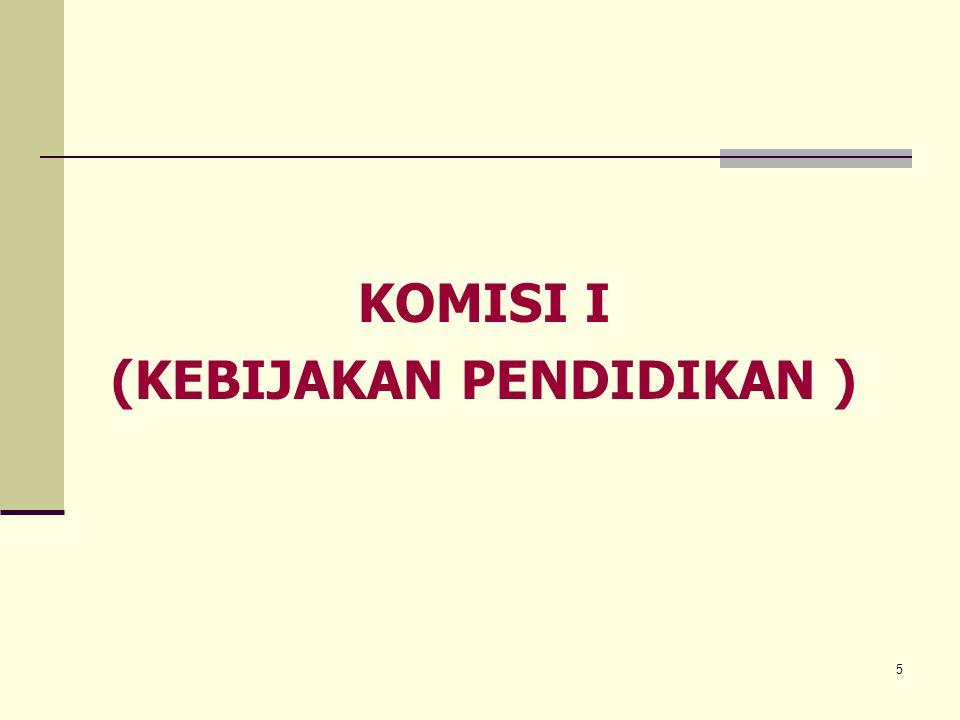 5 KOMISI I (KEBIJAKAN PENDIDIKAN )