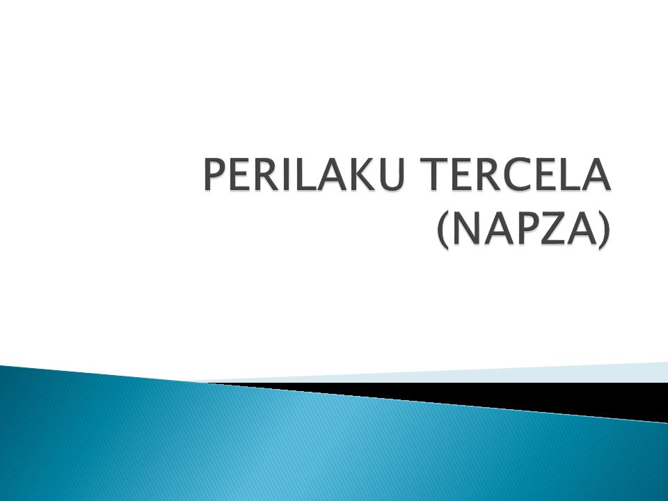 Kompetensi Dasar : Menjauhi perbuatan yang merusak Iman (NAPZA)