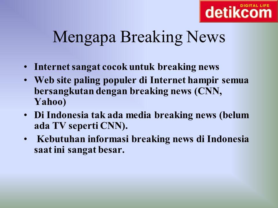 Mengapa Breaking News Internet sangat cocok untuk breaking news Web site paling populer di Internet hampir semua bersangkutan dengan breaking news (CN