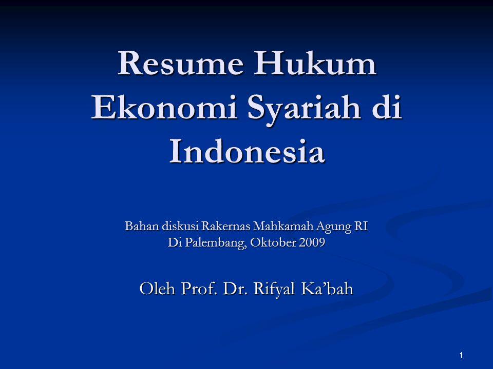 1 Resume Hukum Ekonomi Syariah di Indonesia Bahan diskusi Rakernas Mahkamah Agung RI Di Palembang, Oktober 2009 Oleh Prof.