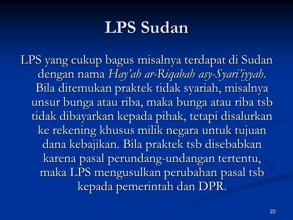 22 LPS Sudan LPS yang cukup bagus misalnya terdapat di Sudan dengan nama Hay'ah ar-Riqabah asy-Syari'iyyah.