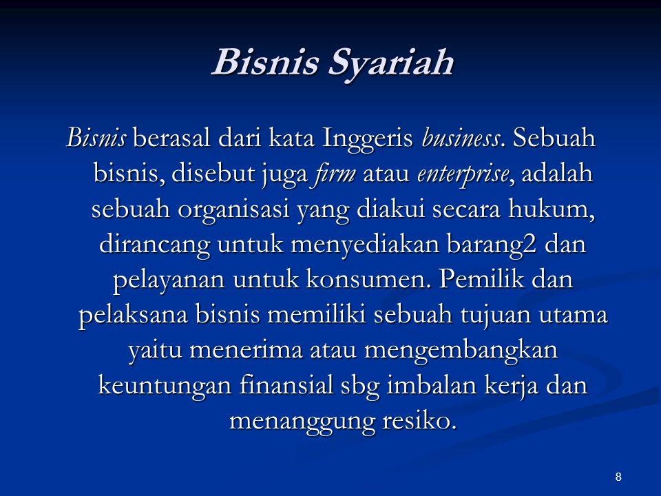 8 Bisnis Syariah Bisnis berasal dari kata Inggeris business.