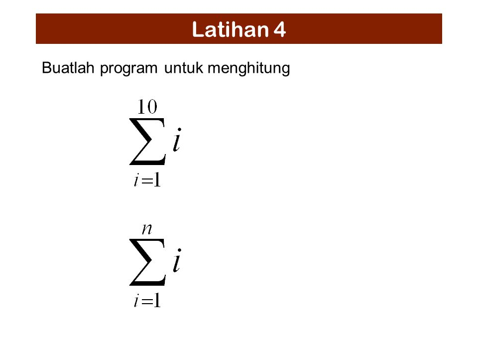 Latihan 4 Buatlah program untuk menghitung