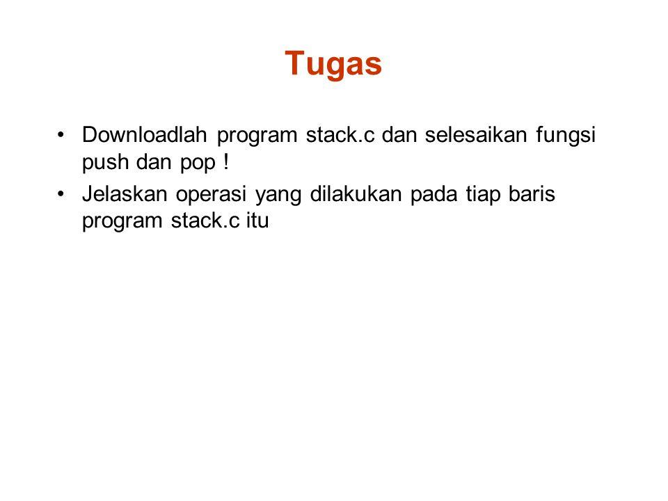 Tugas Downloadlah program stack.c dan selesaikan fungsi push dan pop .