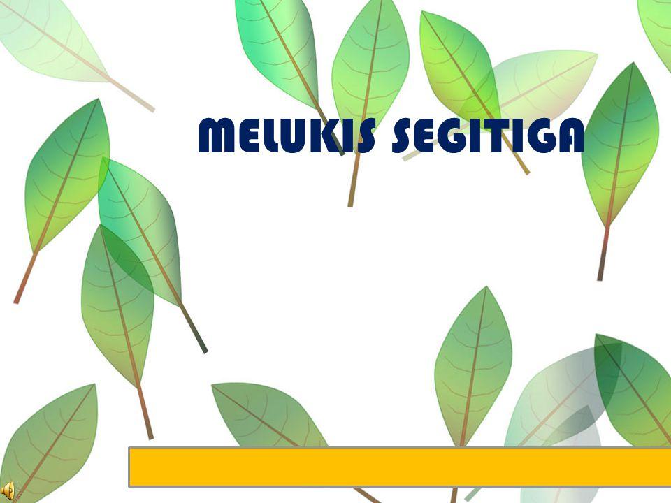 MELUKIS SEGITIGA