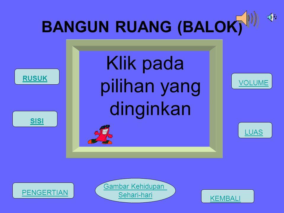 BANGUN RUANG (BALOK) KLAS IX SMP MASUK (KLIK TOMBOL MULAI UNTUK MENJALANKAN PROGRAM00)