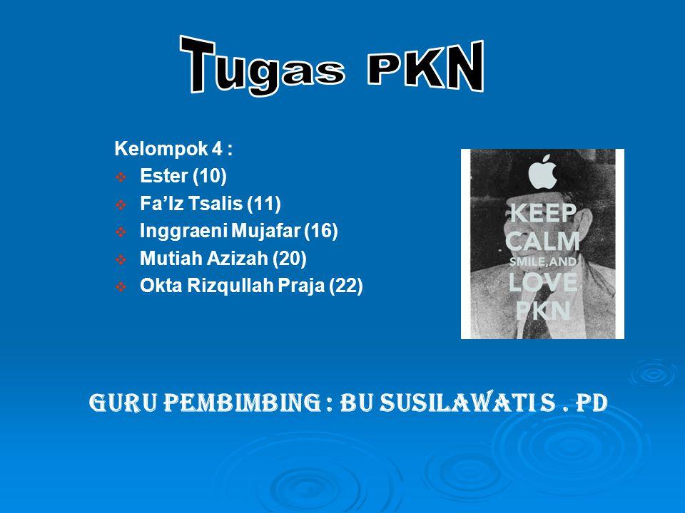 Guru Pembimbing : Bu Susilawati S. Pd Kelompok 4 :   Ester (10)   Fa'Iz Tsalis (11)   Inggraeni Mujafar (16)   Mutiah Azizah (20)   Okta Riz