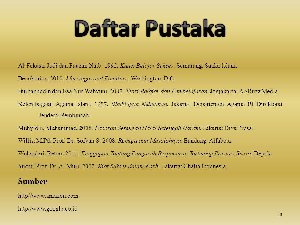 Al-Fakasa, Judi dan Fauzan Naib. 1992. Kunci Belajar Sukses. Semarang: Suaka Islam. Benokraitis. 2010. Marriages and Families. Washington, D.C. Burhan