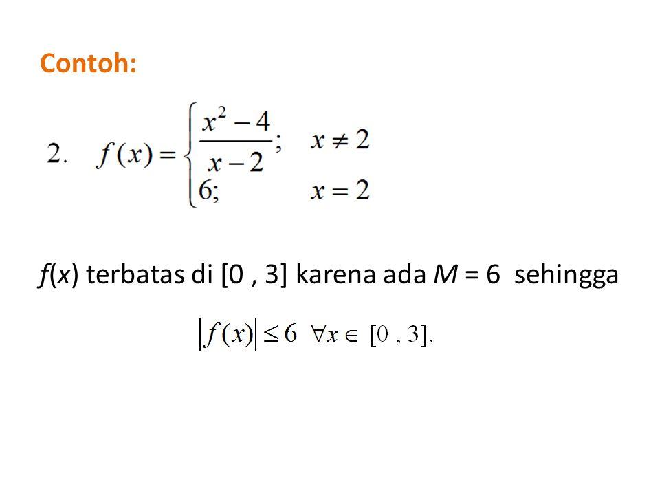f(x) terbatas di [0, 3] karena ada M = 6 sehingga