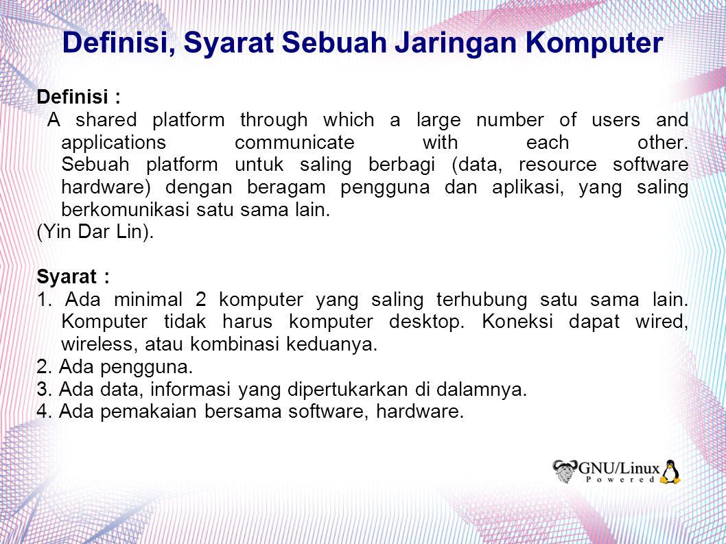 Sifat Jaringan Komputer Scalability : Jaringan komputer dapat disesuaikan dengan kebutuhan, dapat berkembang, menghiangkan batasan geografis/fisik.