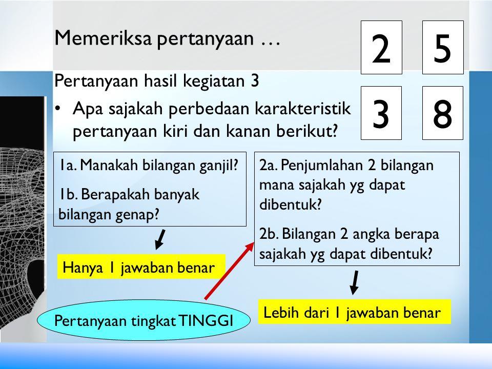 Hanya 1 jawaban benar Lebih dari 1 jawaban benar 2a. Penjumlahan 2 bilangan mana sajakah yg dapat dibentuk? 2b. Bilangan 2 angka berapa sajakah yg dap
