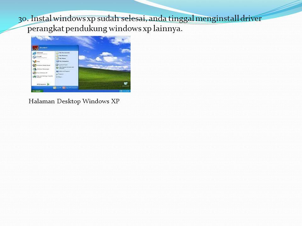 30. Instal windows xp sudah selesai, anda tinggal menginstall driver perangkat pendukung windows xp lainnya. Halaman Desktop Windows XP