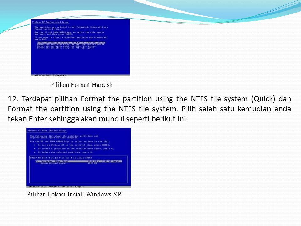 13.Akan tampil pilihan drive yang akan Anda install Windows XP.