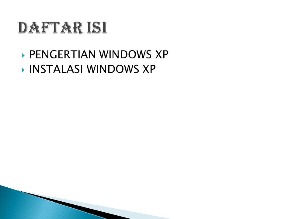 PENGERTIAN WINDOWS XP  Windows XP adalah suatu sistem pengoperasian (operating system) yang paling banyak dipakai sampai saat ini karena selain kemudahan dalam pemakaiannya Windows XP digunakan sebagai standarisasi pembelajaran yang di pakai oleh sekolahan- sekolahan dan perguruan tinggi pada umumnya.
