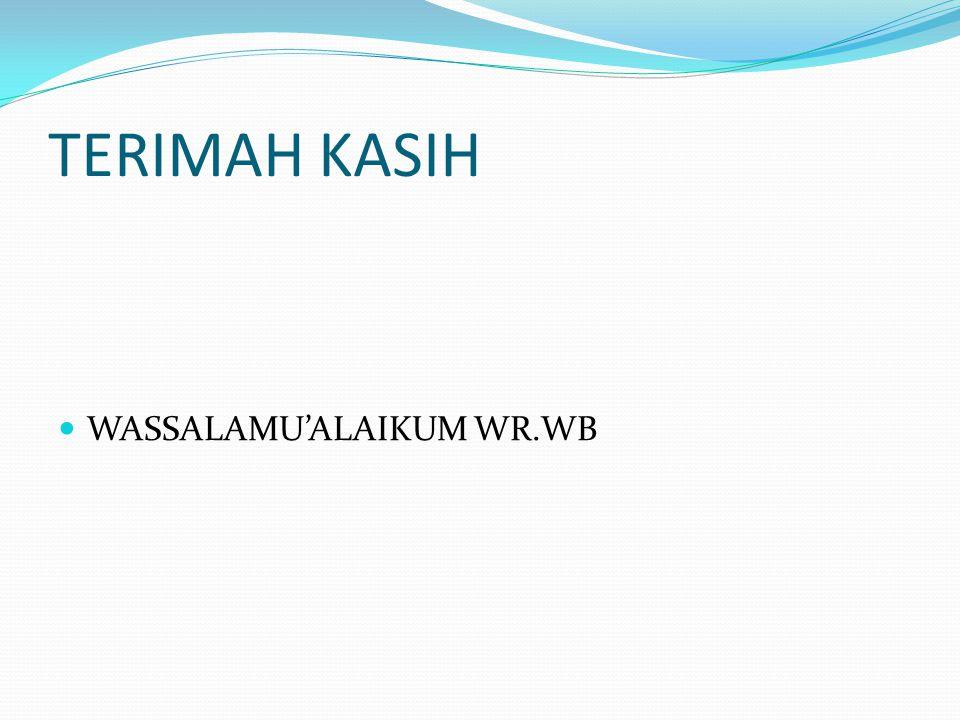 TERIMAH KASIH WASSALAMU'ALAIKUM WR.WB