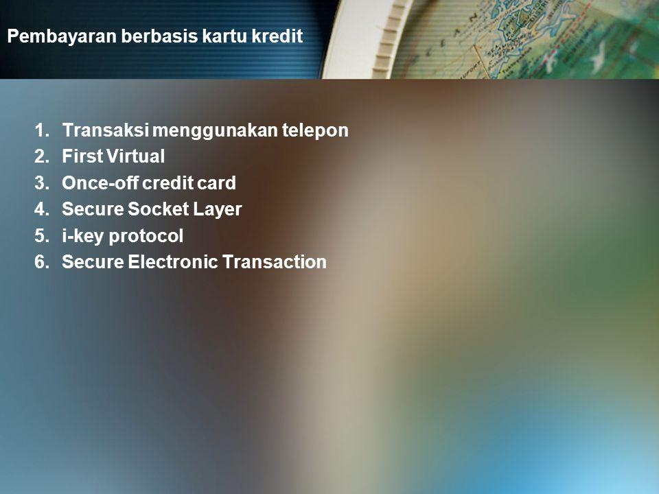Check Elektronis dan Transfer Account 1.Transfer Pembayaran dengan account terpusat 2.Pembayaran model FSTC 3.Pembayaran model NACHA 4.Netbill 5.NetCheque