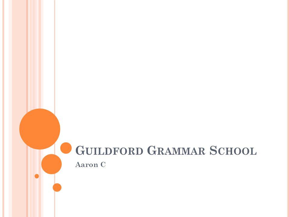 G UILDFORD G RAMMAR S CHOOL Aaron C