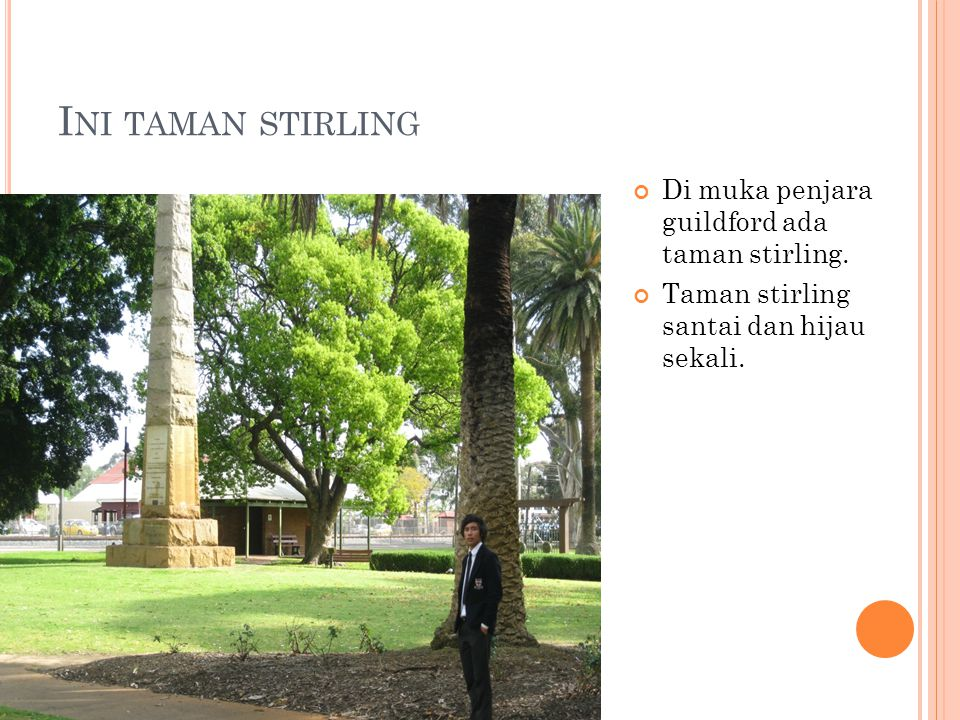 I NI TAMAN STIRLING Di muka penjara guildford ada taman stirling.