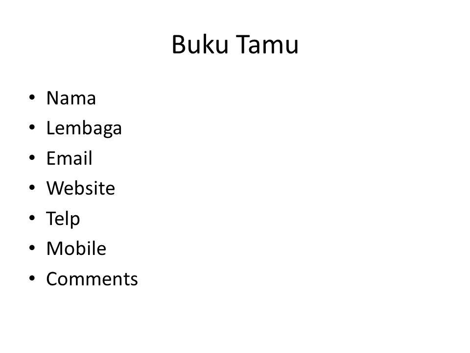 Buku Tamu Nama Lembaga Email Website Telp Mobile Comments