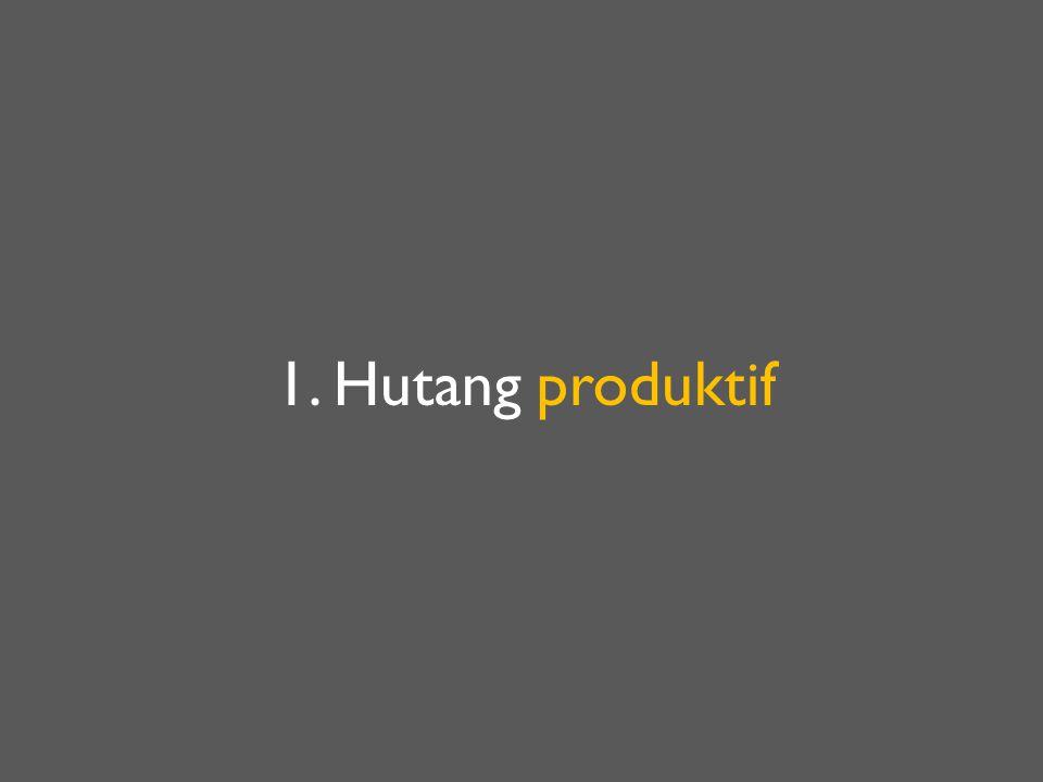 1. Hutang produktif