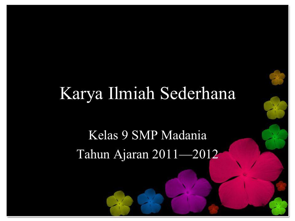 Karya Ilmiah Sederhana Kelas 9 SMP Madania Tahun Ajaran 2011—2012