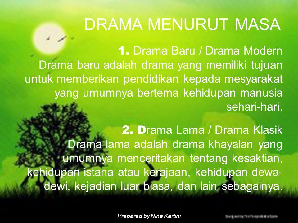 Prepared by Nina Kartini DRAMA MENURUT MASA 1.