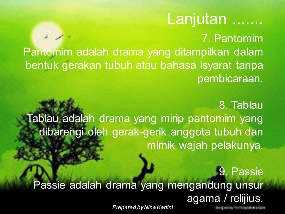 Prepared by Nina Kartini 10.Wayang Wayang adalah drama yang pemain dramanya adalah boneka wayang.