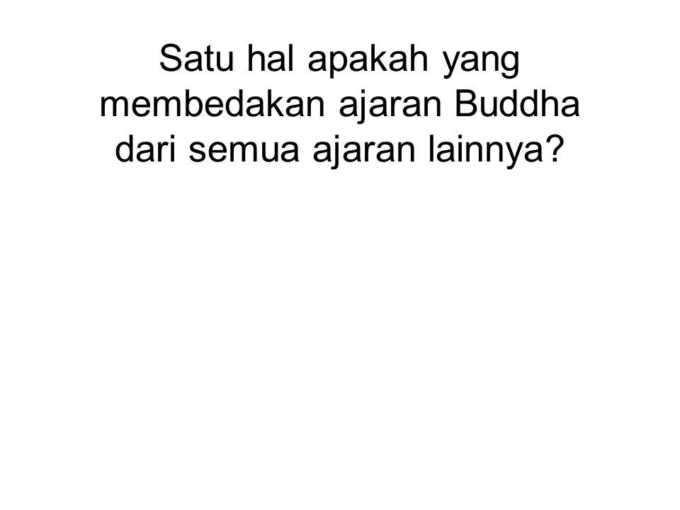 Satu hal apakah yang membedakan ajaran Buddha dari semua ajaran lainnya The freedom of enquiry