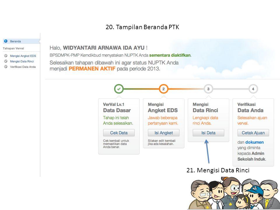 20. Tampilan Beranda PTK 21. Mengisi Data Rinci