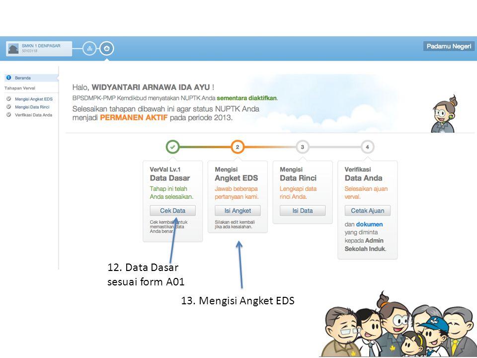 13. Mengisi Angket EDS 12. Data Dasar sesuai form A01