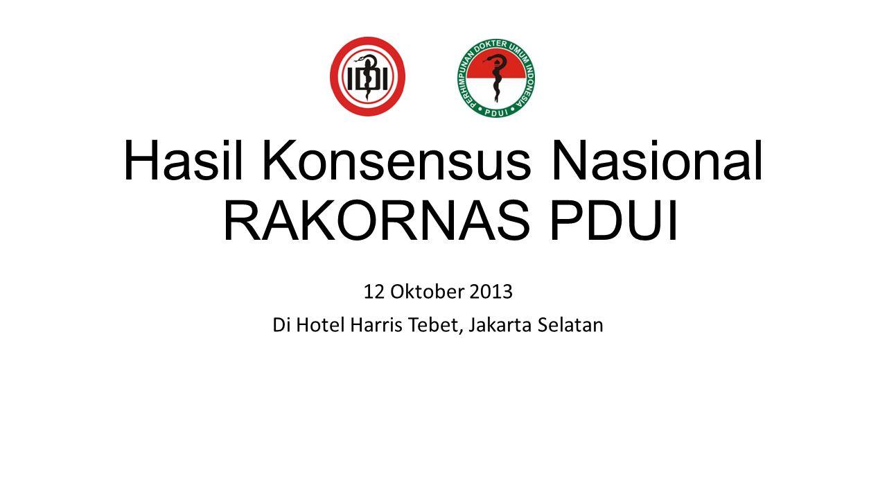 Hasil Konsensus Nasional RAKORNAS PDUI 12 Oktober 2013 Di Hotel Harris Tebet, Jakarta Selatan
