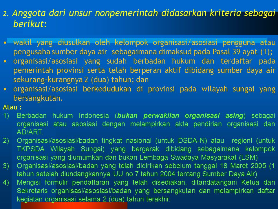 5).Kriteria Pemilihan Anggota 1. Pengajuan anggota TKPSDA WS strategis nasional dari unsur pemerintah sebagaimana dimaksud pada Pasal 38 ayat (1) dida