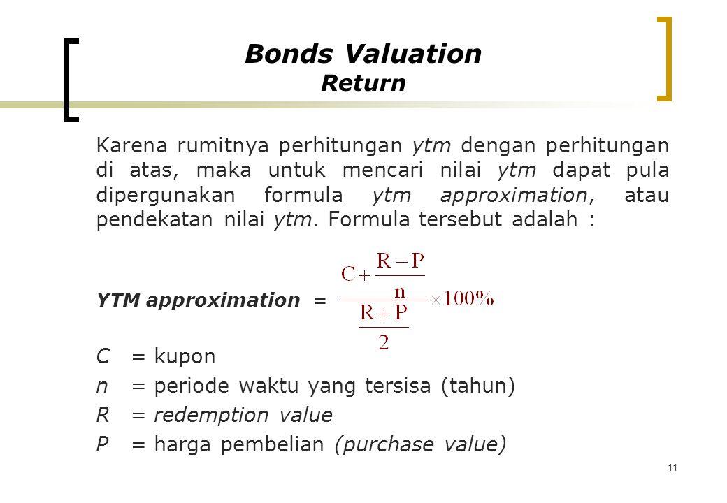 11 Karena rumitnya perhitungan ytm dengan perhitungan di atas, maka untuk mencari nilai ytm dapat pula dipergunakan formula ytm approximation, atau pe
