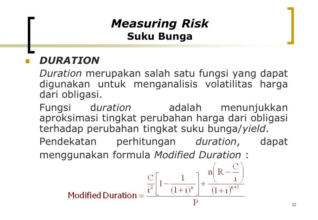 22 DURATION Duration merupakan salah satu fungsi yang dapat digunakan untuk menganalisis volatilitas harga dari obligasi. Fungsi duration adalah menun