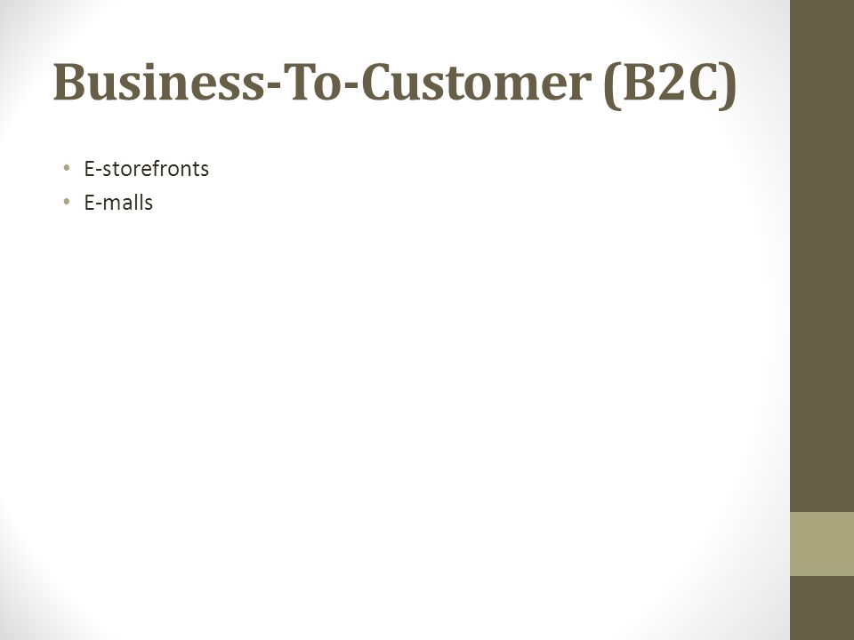 Business-To-Customer (B2C) E-storefronts E-malls