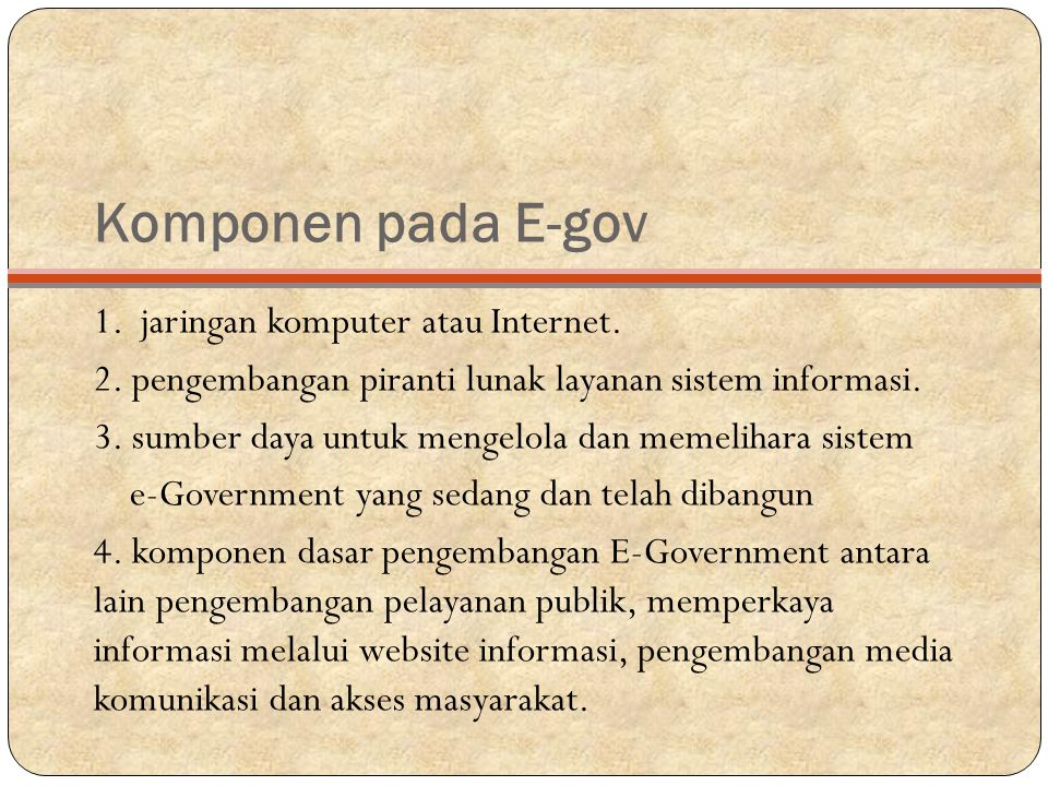 Komponen pada E-gov 1.jaringan komputer atau Internet.