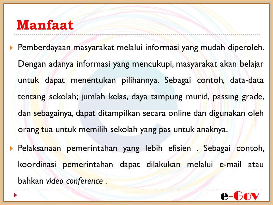 Manfaat  Pemberdayaan masyarakat melalui informasi yang mudah diperoleh. Dengan adanya informasi yang mencukupi, masyarakat akan belajar untuk dapat