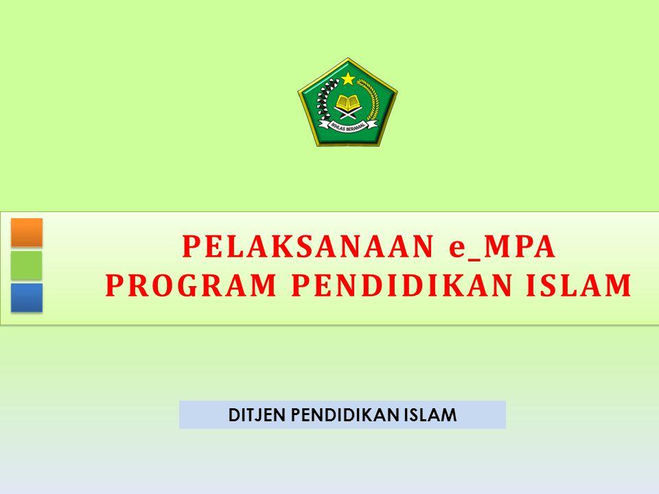 PELAKSANAAN e_MPA PROGRAM PENDIDIKAN ISLAM DITJEN PENDIDIKAN ISLAM