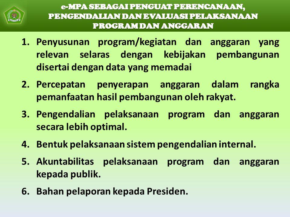 1.Penyusunan program/kegiatan dan anggaran yang relevan selaras dengan kebijakan pembangunan disertai dengan data yang memadai 2.Percepatan penyerapan anggaran dalam rangka pemanfaatan hasil pembangunan oleh rakyat.