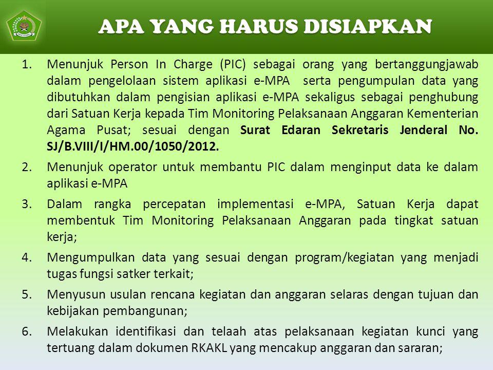 APA YANG HARUS DISIAPKAN 1.Menunjuk Person In Charge (PIC) sebagai orang yang bertanggungjawab dalam pengelolaan sistem aplikasi e-MPA serta pengumpul