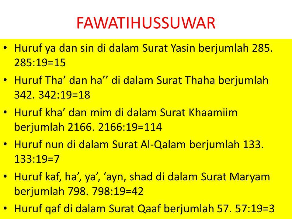 FAWATIHUSSUWAR Huruf ya dan sin di dalam Surat Yasin berjumlah 285.