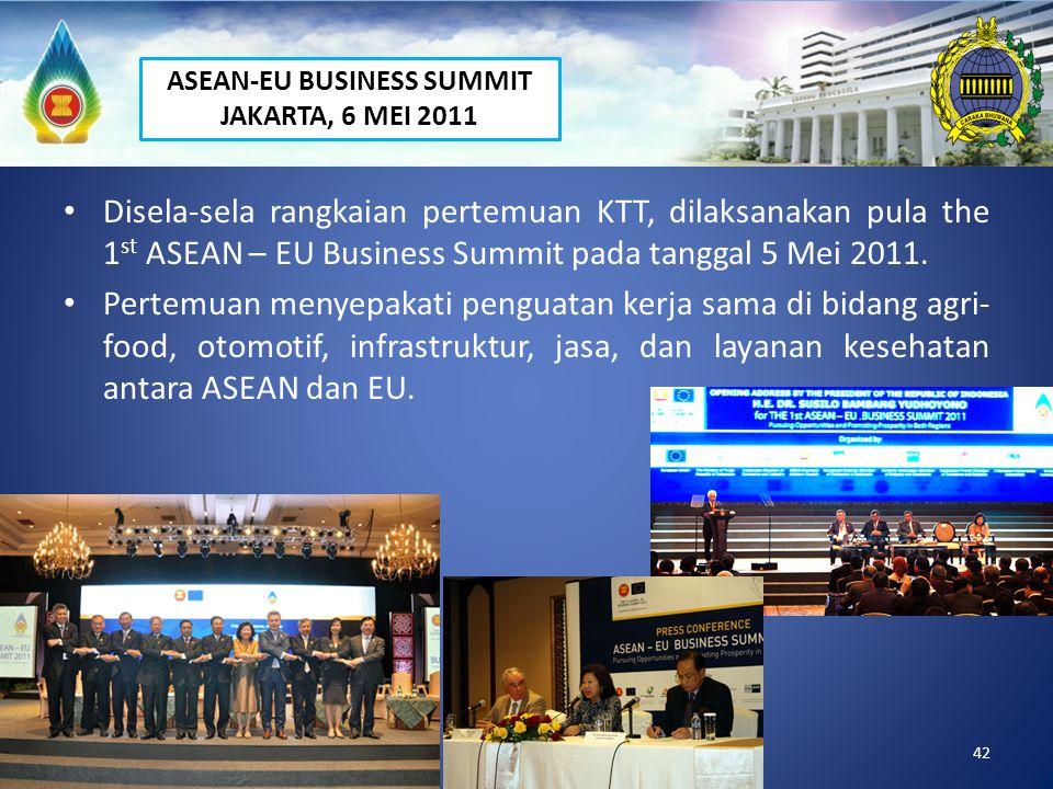 42 Disela-sela rangkaian pertemuan KTT, dilaksanakan pula the 1 st ASEAN – EU Business Summit pada tanggal 5 Mei 2011. Pertemuan menyepakati penguatan