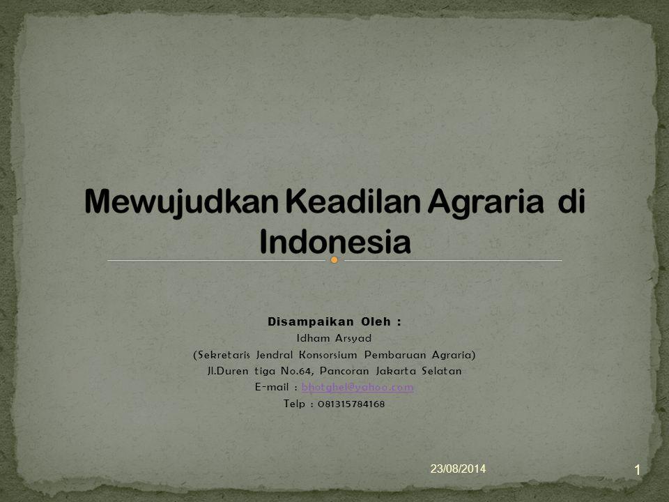 Produk hukum terbaik untuk mewujudkan keadilan sosial di Indonesia setelah kemerdekaan (McAuslan, 1986) Prnsip-prinsip dalam UUPA 1960: nasionalisme; tanah dan sumber-sumber agraria lainnya memiliki fungsi sosial – bukan komersial; anti terhadap eksploitasi manusia dan monopoli; land reform populis; dan perencanaan agraria Pendaftaran Tanah adalah bagian dari (satu langkah di dalam) pelaksanaan land reform, khususnya untuk mengidentifikasi tanah-tanah kelebihan batas maksimum dan tanah-tanah absentee Pendaftaraan tanah berpegang pada prinsip stelsel-aktif (active-stelsel) 23/08/2014 2
