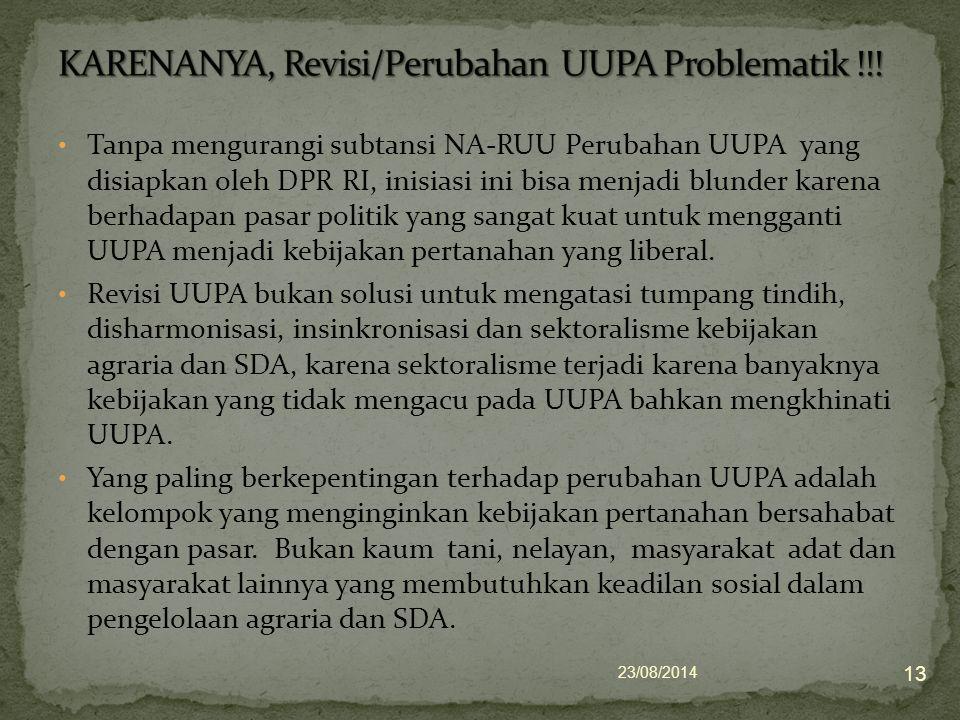 Tanpa mengurangi subtansi NA-RUU Perubahan UUPA yang disiapkan oleh DPR RI, inisiasi ini bisa menjadi blunder karena berhadapan pasar politik yang san