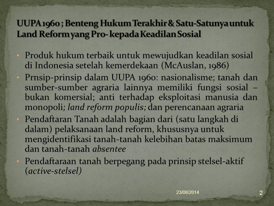 Produk hukum terbaik untuk mewujudkan keadilan sosial di Indonesia setelah kemerdekaan (McAuslan, 1986) Prnsip-prinsip dalam UUPA 1960: nasionalisme;