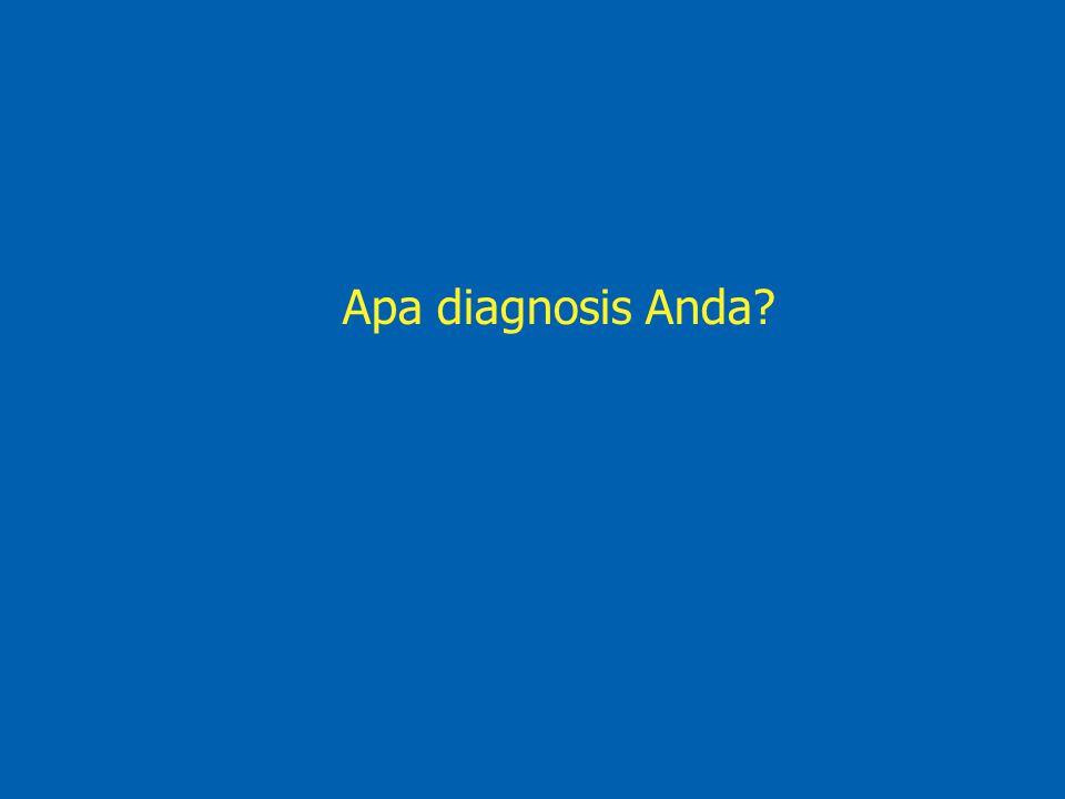 Apa diagnosis Anda?