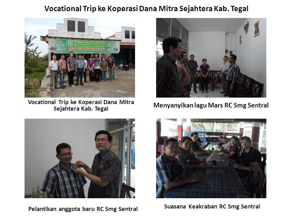 Vocational Trip ke Koperasi Dana Mitra Sejahtera Kab. Tegal Suasana Keakraban RC Smg Sentral Vocational Trip ke Koperasi Dana Mitra Sejahtera Kab. Teg