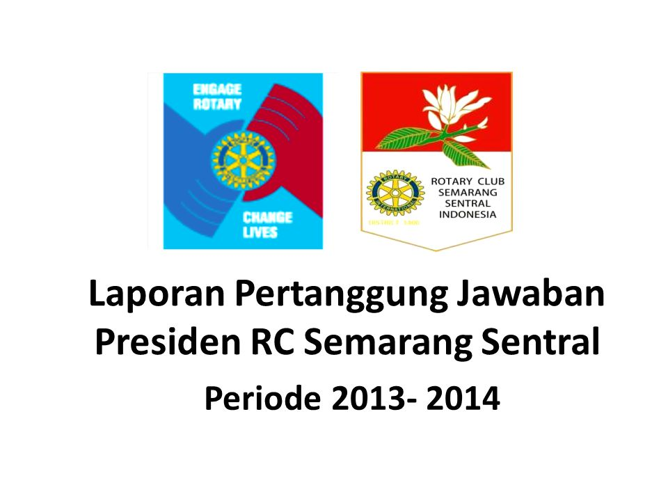 Laporan Pertanggung Jawaban Presiden RC Semarang Sentral Periode 2013- 2014
