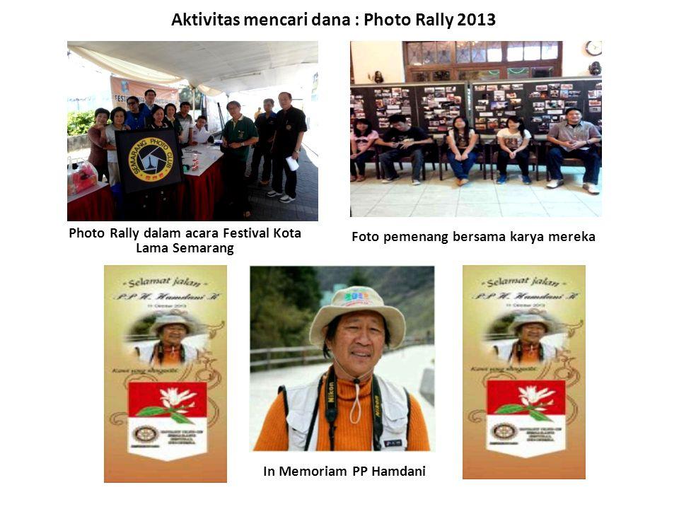 Aktivitas mencari dana : Photo Rally 2013 Photo Rally dalam acara Festival Kota Lama Semarang Foto pemenang bersama karya mereka In Memoriam PP Hamdani
